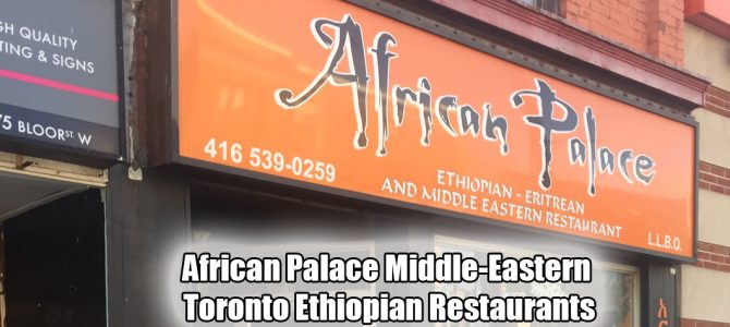 African Palace Middle-Eastern Toronto Ethiopian Restaurants
