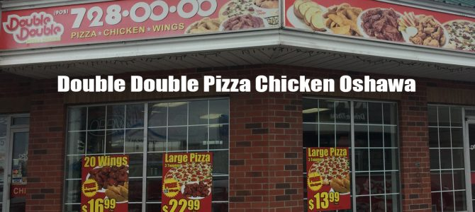 Double Double Pizza Chicken Oshawa
