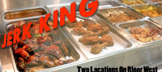 Jerk King 522 + 1104 Bloor Street West Toronto